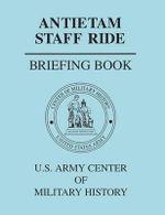 Antietam Staff Ride Briefing Book - Center of Military History