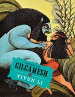 The Story of Gilgamesh - Yiyun Li