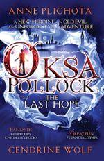 Oksa Pollock : the Last Hope - Anne Plichota