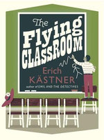 The Flying Classroom : Pushkin Children's Collection - Erich Kastner
