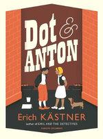 Dot and Anton : Pushkin Children's Flapped PB - Erich Kastner