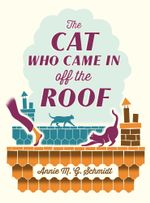 The Cat Who Came in off the Roof - Annie M.G. Schmidt