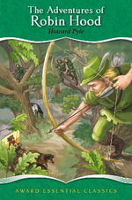 The Adventures of Robin Hood : Award Essential Classics - Howard Pyle