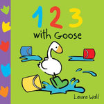 123 with Goose : Learn with Goose Series - Laura Wall