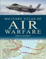 Military Atlas of Air Warfare - Jim Winchester