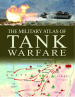 Military Atlas of Tank Warfare - Stephen Hart