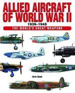 Allied Aircraft of World War II - Chris Chant