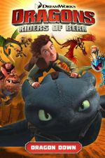 DreamWorks' Dragons : Riders of Berk : Dragon Down : Volume 1 - Simon Furman