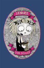 Lenore : Pink Bellies - Roman Dirge