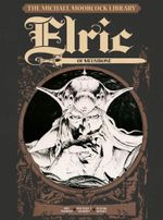 The Michael Moorcock Library: v.1 : Elric of Melnibone - Roy Thomas