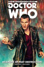 Doctor Who : The Ninth Doctor Vol 1: Weapons of Past Destruction - Cavan Scott