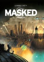Masked - Vol. 1 : Anomalies - Serge Lehman