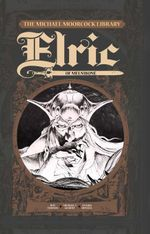 The Michael Moorcock Library - Elric, Vol. 1 : Elric of Melnibone - Roy Thomas