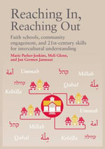 Reaching in, Reaching out : Faith Schools, Community Engagement, and 21st-Century Skills for Intercultural Understanding - Marie Parker-Jenkins