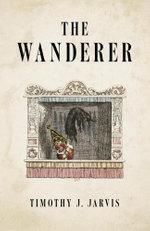 The Wanderer - Timothy J. Jarvis