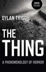 The Thing : A Phenomenology of Horror - Dylan Trigg