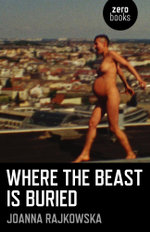 Where the Beast is Buried - Joanna Rajkowska