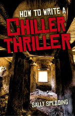 How To Write a Chiller Thriller - Sally Spedding