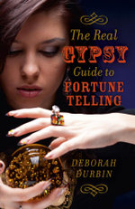 The Real Gypsy Guide to Fortune Telling - Deborah Durbin