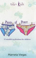 Relax Kids - Pants of Peace : 52 Meditation Tools for Children - Marneta Viegas