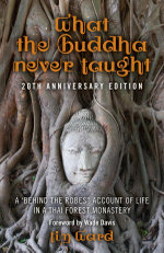 What the Buddha Never Taught : A 'Behind the Robes
