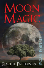 Pagan Portals - Moon Magic - Rachel Patterson