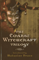 The Coarse Witchcraft Trilogy - Suzanne Ruthven