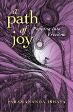 A Path of Joy : Popping into Freedom - Paramananda Ishaya
