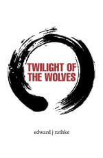 Twilight of the Wolves - edward j rathke