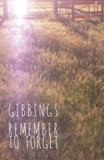 Remember to Forget - Jonny Gibbings