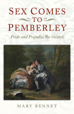 Sex Comes to Pemberley : 'Pride and Prejudice' Re-visited - Mary Bennet