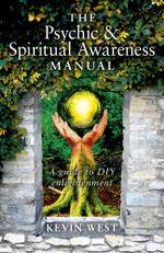 The Psychic & Spiritual Awareness Manual : A Guide to DIY Enlightenment - Kevin West