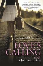 Love's Calling : A Journey to Self - Elizabeth, M.A. Griffin