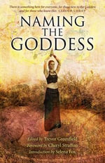 Naming the Goddess - Trevor Greenfield