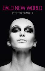 Bald New World - Peter Tieryas Liu