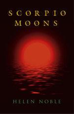 Scorpio Moons - Helen Noble