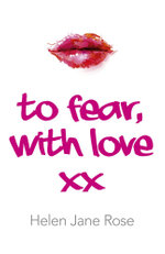 To Fear, With Love - Helen Jane Rose