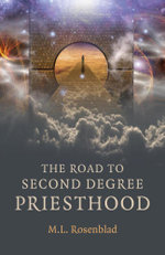 The Road to Second Degree Priesthood - M. L. Rosenblad