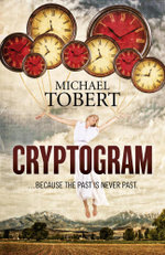 Cryptogram : ... because the past is never past - Michael Tobert