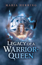 Legacy of a Warrior Queen - Maria Herring