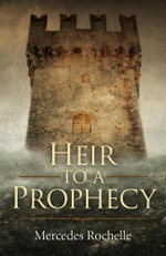 Heir to a Prophecy - Mercedes Rochelle