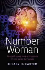 Number Woman : You Will Never Look at Numbers in the Same Way Again - Hilary H. Carter