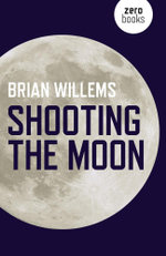 Shooting the Moon - Brian Willems