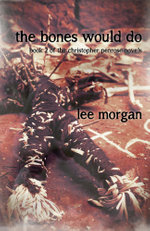 The Bones Would Do : Book Two of the Christopher Penrose Novels - Lee Morgan