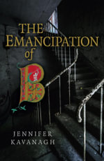 The Emancipation of B - Jennifer Kavanagh