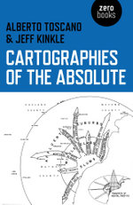 Cartographies of the Absolute - Alberto Toscano