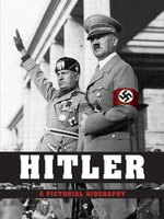 Hitler : A Pictorial Biography - Peter Schwartz
