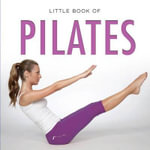 Little Book of Pilates - Michelle Brachet