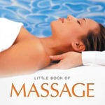 Little Book of Massage - Michelle Brachet