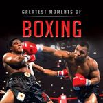 Greatest Moments in Boxing - Graham Betts
